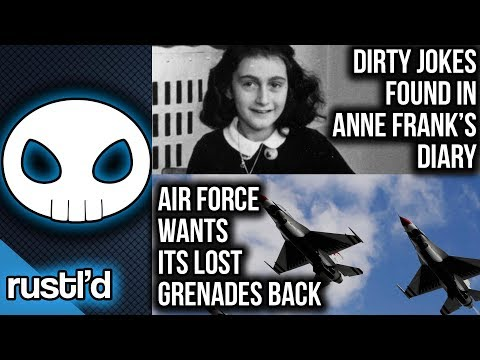 Anne Frank's dirty jokes. Air Force's lost grenades. And more!