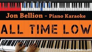 Jon Bellion - All Time Low - HIGHER Key (Piano Karaoke / Sing Along)