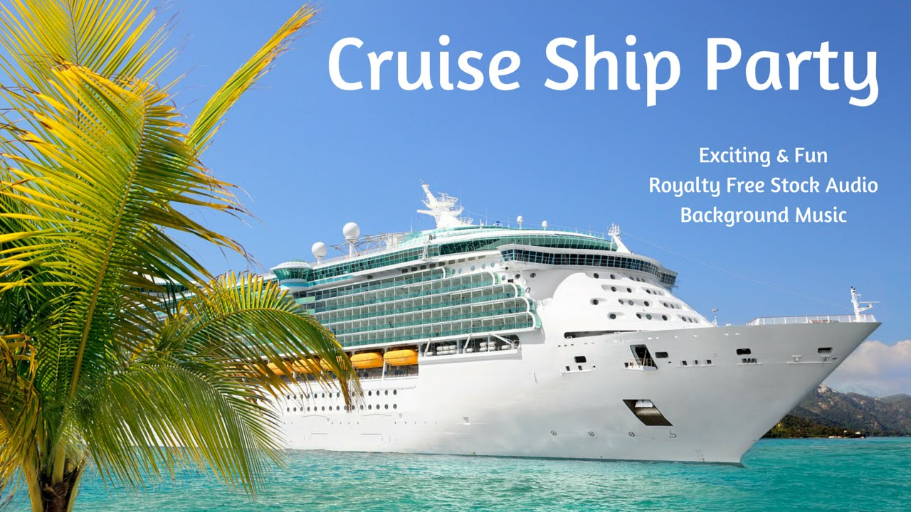 Cruise Ship Party Fun Exciting Royalty Free Background Music - Cruise ship party