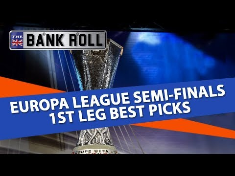 Europa League Semi-Finals 1st Leg Betting Tips   Team Bank Roll   Free Picks