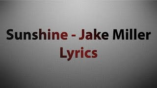 Sunshine - Jake Miller (Lyric Video)