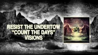 """Count the Days"" - Resist the Undertow"