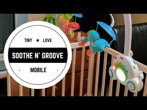 Toy Review: Tiny Love Soothe N' Groove Mobile