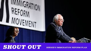 Shout Out: Bernie's Immigration Plan Brings Humanity To The System