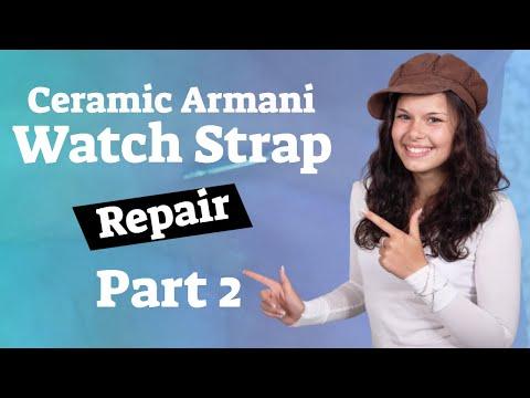 How To Repair A Ceramic Armani Watch Strap Part 2- Ceramic Watch Strap Repair