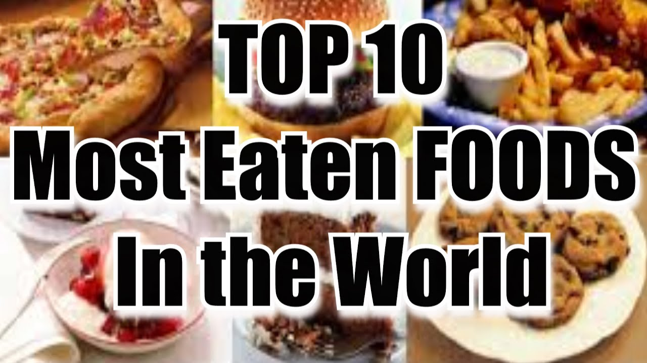 what is the most eaten food in the world