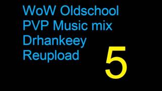 WoW Oldschool PVP Music [Vol.5] Drhankeey REUPLOAD