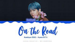Download lagu Baekhyun (EXO) - 'On the Road' (Hyena OST 2) Lyrics Color Coded (Han/Rom/Eng)