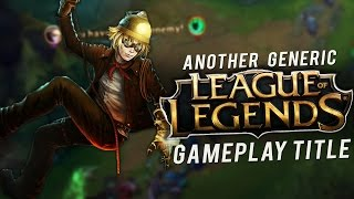 Gosu - ANOTHER GENERIC LEAGUE OF LEGENDS GAMEPLAY TITLE