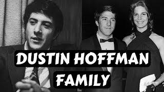 Actor Dustin Hoffman Family Wife Lisa Hoffman, Daughter Rebecca Hoffman Karina Hoffman, Brother