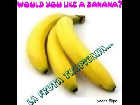 Would you like a banana  TEMAZO