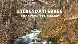 TAUBENLOCH GORGE - BIENNE/BIEL (CH)