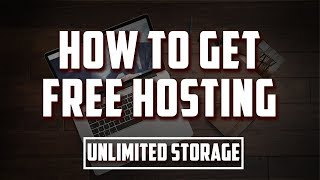 How to get free hosting | Unlimited Storage and Bandwidth | 2017