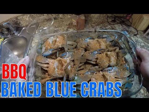 BBQ BAKED CRABS...BLUE CRAB CATCH CLEAN AND COOK