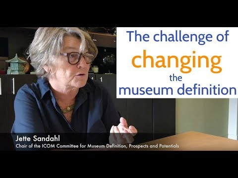 The Challenge of Changing the Museum Definition