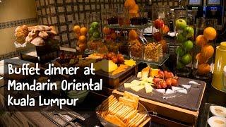 Buffet Dinner at the Mandarin Oriental Kuala Lumpur - Makan Makan