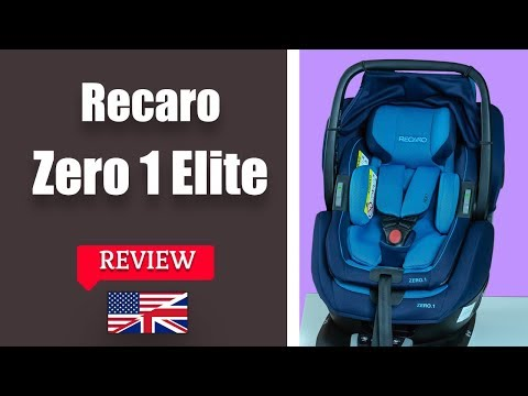 Recaro Zero.1 Elite - Child Car Seat FULL Review