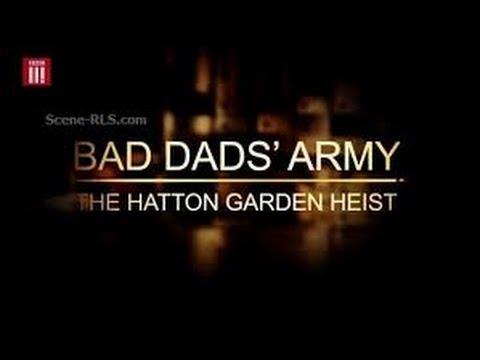 DocuVEVO   Bad Dads Army The Hatton Garden Heist 2016 BBC Documentary