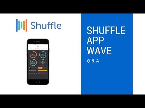 Shuffle App Wave Q & A