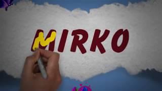 Mirko | Happy Birthday Mirko || Happy Birthday To You !!