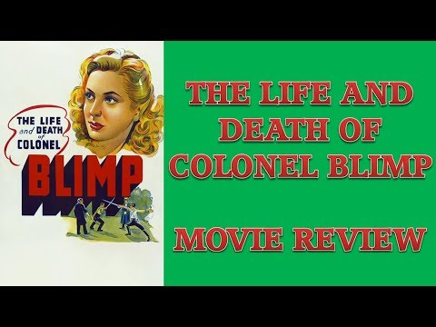 The Life and Death of Colonel Blimp (1943) Movie Review