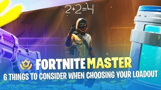6 Things to Consider When Choosing Your Loadout (Fortnite Battle Royale)