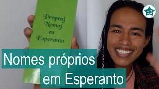 Nomes próprios em Esperanto | Esperanto do ZERO!
