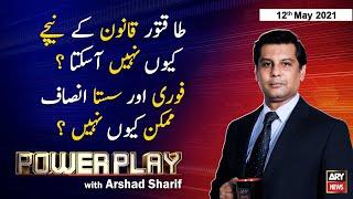 Power Play   Arshad Sharif    ARYNews   12 May 2021