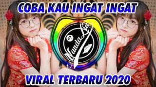 DJ COBA KAU INGAT INGAT KEMBALI PART 2 ( DJ SEHARUSNYA AKU MAULANA WIJAYA ) TERBARU 2020