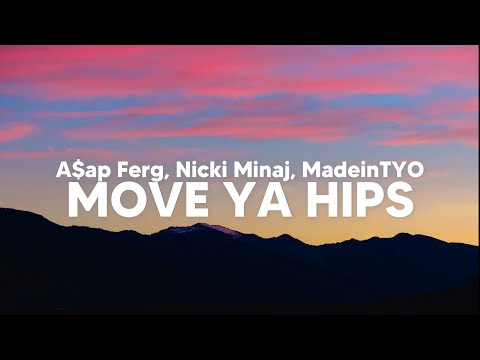 A$AP Ferg, Nicki Minaj - Move Ya Hips (Clean - Lyrics) ft. MadeinTYO