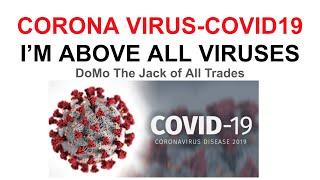 DoMoJOAT Im Above All Viruses Corona Virus COVID19 #CoronaVirus #COVID19 #DoMoJOAT
