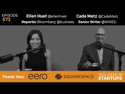 E673: News Roundtable! Cade Metz Wired & Ellen Huet Bloomber
