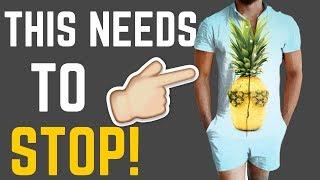 7 RIDICULOUS Things Men Wear