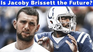 "Is Jacoby Brissett ""THE FUTURE"" for the Colts???"