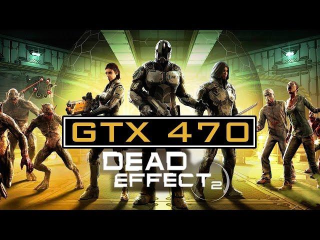 Dead Effect 2 - Gtx 470 + Phenom Ii X4 965 Be (maxed)