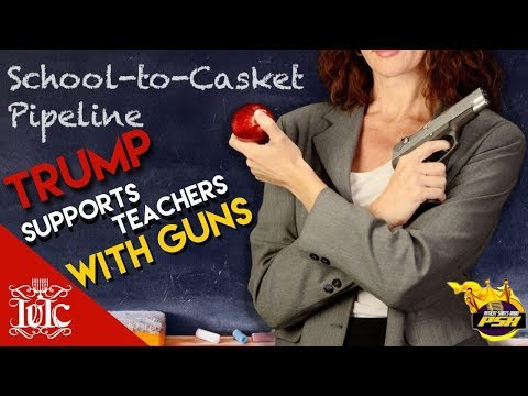 Patient Saints Radio: Trump Supports Teachers With Guns!!!