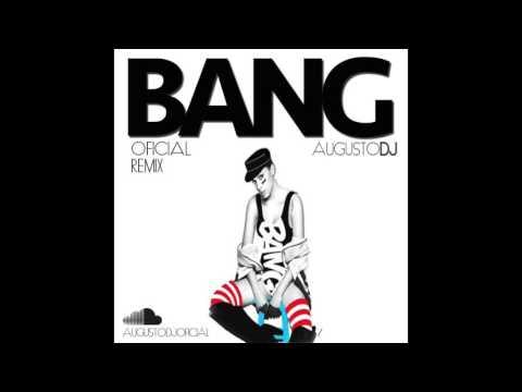 Anitta - Bang (Oficial Remix Augusto DJ)