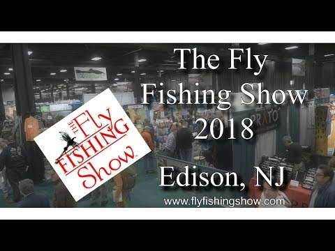 The Fly Fishing Show 2018 Edison, NJ