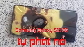 Samsung Galaxy S10 5G tự phát nổ