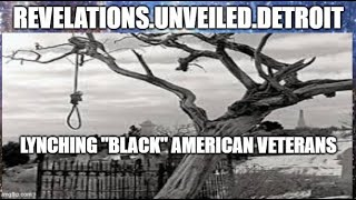 "The LYNCHING of ""BLACK"" American Veterans 2.  The INFERIORITY Myth."