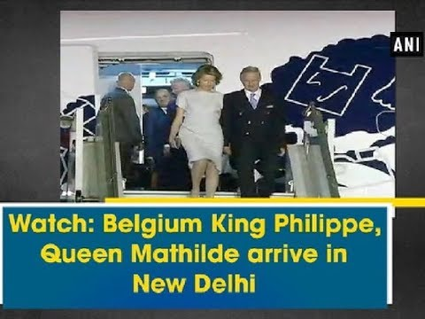 Watch: Belgium King Philippe, Queen Mathilde arrive in New Delhi - Delhi News