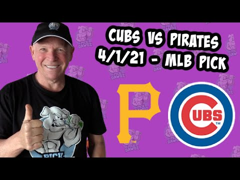 Chicago Cubs vs Pittsburgh Pirates 4/1/21 MLB Pick and Prediction MLB Tips (Betting Pick)