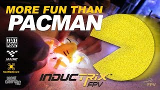 INDUCTRIX FPV - More fun than Pacman - Review & MultiGP Race Event