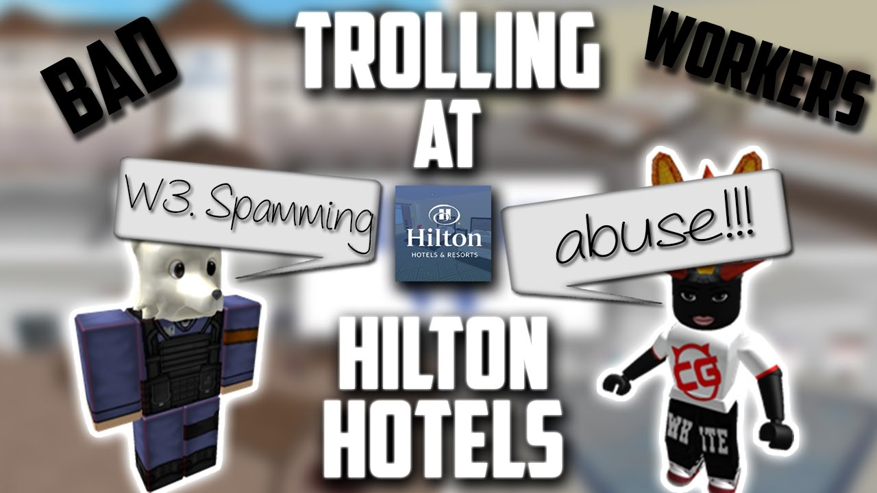 Trolling At Hilton Hotels ROBLOX TERRIBLE STAFF