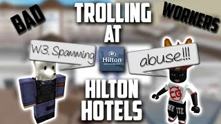 Trolling at Hilton Hotels (ROBLOX) *TERRIBLE STAFF*