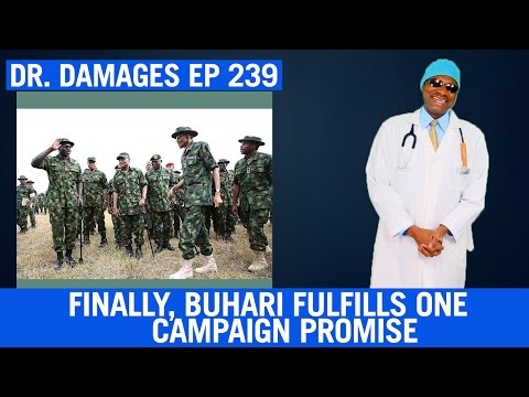 Dr. Damages Show - Episode 239: Finally, Buhari Fulfills One Campaign Promise