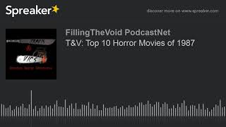 T&V: Top 10 Horror Movies of 1987 (part 2 of 8)