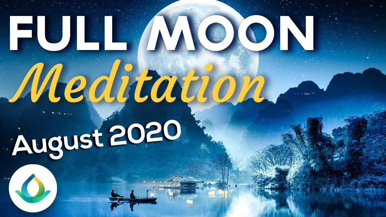 FULL MOON MEDITATION (August 2020) 🌕