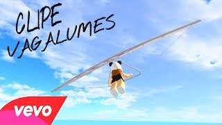 VAGALUMES - CLIPE DE ROBLOX!