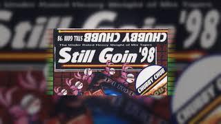 DJ Chubby Chub - Still Goin '98